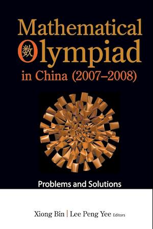Mathematical Olympiad In China (2007-2008): Problems And Solutions