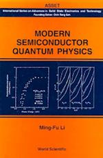 MODERN SEMICONDUCTOR QUANTUM PHYSICS (International Series on Advances in Solid State Electronics and Technology)