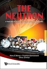 Neutron, The: A Tool And An Object In Nuclear And Particle Physics