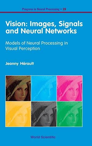 Vision: Images, Signals And Neural Networks - Models Of Neural Processing In Visual Perception
