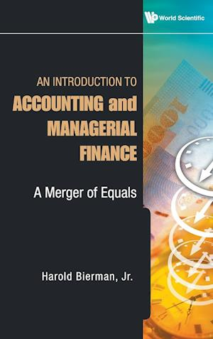 Introduction To Accounting And Managerial Finance, An: A Merger Of Equals