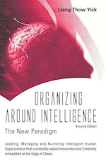 Organizing Around Intelligence: The New Paradigm af Thow Yick Liang