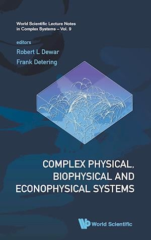 Complex Physical, Biophysical And Econophysical Systems - Proceedings Of The 22nd Canberra International Physics Summer School