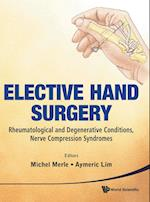 Elective Hand Surgery: Rheumatological And Degenerative Conditions, Nerve Compression Syndromes af Michel Merle