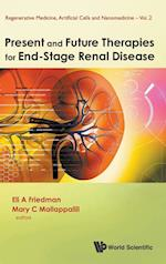 Present and Future Therapies for End-Stage Renal Disease (Regenerative Medicine, Artificial Cells and Nanomedicine)