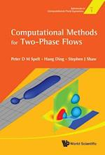 Computational Methods for Two-Phase Flows (Advances in Computational Fluid Dynamics, nr. 1)