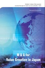 M&A FOR VALUE CREATION IN JAPAN (Monden Institute of Management Japanese Management and International Studies)