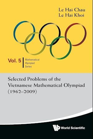 Selected Problems Of The Vietnamese Mathematical Olympiad (1962-2009)