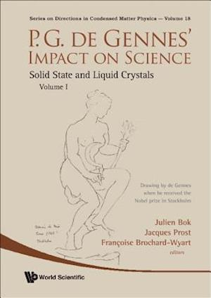 P.g. De Gennes' Impact On Science - Volume I: Solid State And Liquid Crystals