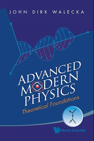 Advanced Modern Physics: Theoretical Foundations