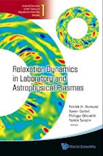 RELAXATION DYNAMICS IN LABORATORY AND ASTROPHYSICAL PLASMAS (Biennial Reviews of the Theory of Magnetized Plasmas)