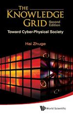 Knowledge Grid, The: Toward Cyber-physical Society (2nd Edition) af Hai Zhuge