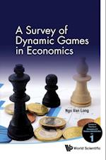 SURVEY OF DYNAMIC GAMES IN ECONOMICS, A (Surveys on Theories in Economics and Business Administration)