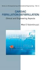 Cardiac Fibrillation-defibrillation: Clinical And Engineering Aspects (Series on Bioengineering and Biomedical Engineering, nr. 6)