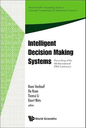 Intelligent Decision Making Systems - Proceedings Of The 4th International Iske Conference On Intelligent Systems And Knowledge