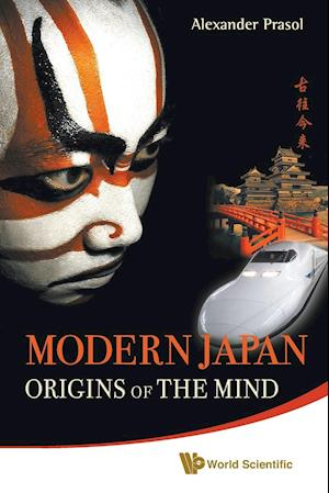 Modern Japan: Origins Of The Mind - Japanese Traditions And Approaches To Contemporary Life