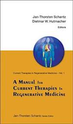Manual For Current Therapies In Regenerative Medicine, A (Manuals in Biomedical Research S, nr. 1)