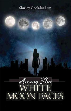 Among the White Moonfaces