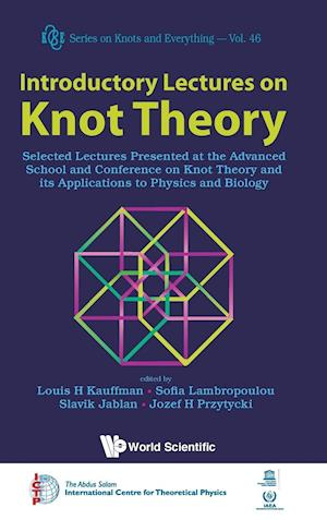 Introductory Lectures On Knot Theory: Selected Lectures Presented At The Advanced School And Conference On Knot Theory And Its Applications To Physics And Biology
