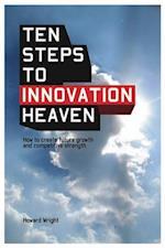 Ten Steps to Innovation Heaven