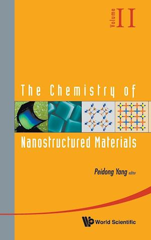 Chemistry Of Nanostructured Materials, The - Volume Ii