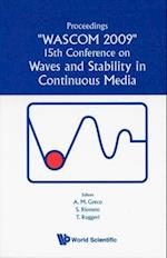 WAVES AND STABILITY IN CONTINUOUS MEDIA - PROCEEDINGS OF THE 15TH CONFERENCE ON WASCOM 2009