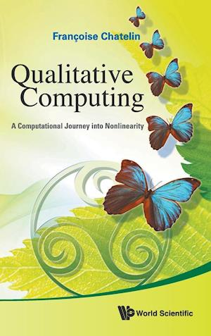 Qualitative Computing: A Computational Journey Into Nonlinearity