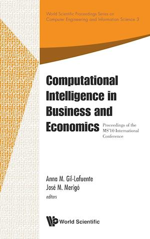 Computational Intelligence in Business and Economics - Proceedings of the MS'10 International Conference