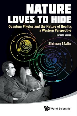 Nature Loves To Hide: Quantum Physics And The Nature Of Reality, A Western Perspective (Revised Edition)