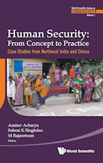 Human Security: From Concept To Practice - Case Studies From Northeast India And Orissa