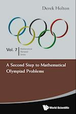Second Step To Mathematical Olympiad Problems, A (Mathematical Olympiad Series, nr. 7)