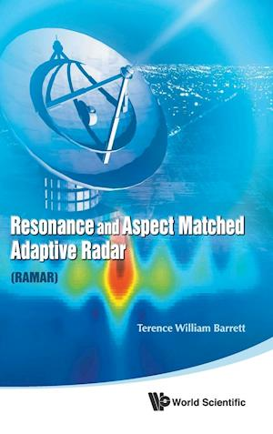 Resonance and Aspect Matched Adaptive Radar (RAMAR)