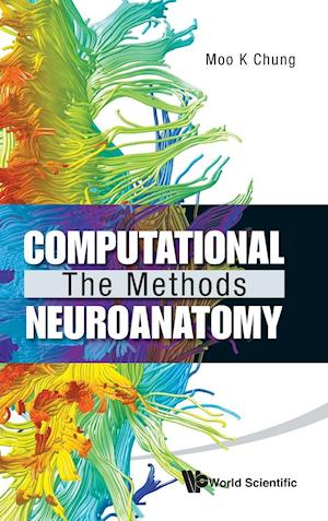 Computational Neuroanatomy: The Methods