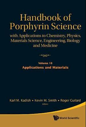 Handbook Of Porphyrin Science: With Applications To Chemistry, Physics, Materials Science, Engineering, Biology And Medicine - Volume 18: Applications And Materials