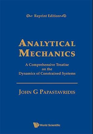 Analytical Mechanics: A Comprehensive Treatise On The Dynamics Of Constrained Systems (Reprint Edition)