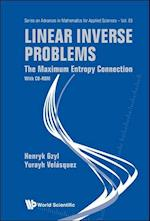 Linear Inverse Problems: The Maximum Entropy Connection (With Cd-rom) (SERIES ON ADVANCES IN MATHEMATICS FOR APPLIED SCIENCES, nr. 83)