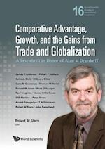 Comparative Advantage, Growth, And The Gains From Trade And Globalization: A Festschrift In Honor Of Alan V Deardorff af Robert M Stern