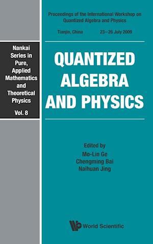 Quantized Algebra and Physics - Proceedings of the International Workshop