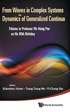 From Waves In Complex Systems To Dynamics Of Generalized Continua: Tributes To Professor Yih-hsing Pao On His 80th Birthday