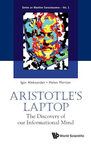 Aristotle's Laptop: The Discovery Of Our Informational Mind