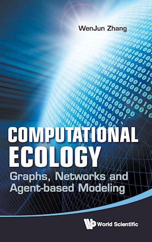 Computational Ecology: Graphs, Networks And Agent-based Modeling