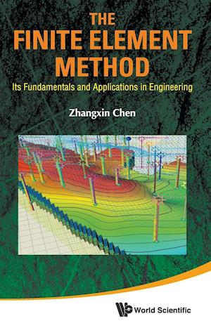 Finite Element Method, The: Its Fundamentals And Applications In Engineering