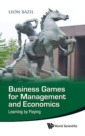 Business Games for Management and Economics: Learning by Playing