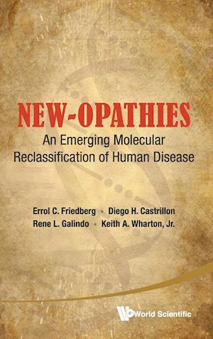 New-opathies: An Emerging Molecular Reclassification Of Human Disease