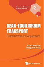Near-equilibrium Transport: Fundamentals And Applications (Lectures in Nanoscience and Technology: Electronics from the Bottom Up, nr. 2)