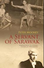 Servant of Sarawak: Reminiscences of a Crown Counsel in 1950s Borneo af Peter Mooney