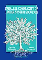 PARALLEL COMPLEXITY OF LINEAR SYSTEM SOLUTION