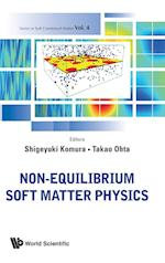 Non-equilibrium Soft Matter Physics (Series in Soft Condensed Matter, nr. 4)