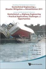 Geotechnical Engineering For Disaster Mitigation And Rehabilitation 2011 - Proceedings Of The 3rd Int'l Conf Combined With The 5th Int'l Conf On Geotechnical And Highway Engineering - Practical Applications, Challenges And Opportunities (With Cd-rom)