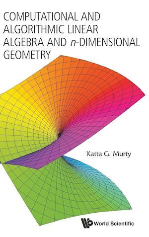 Computational and Algorithmic Linear Algebra and n-Dimensional Geometry